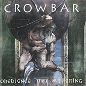 Obedience Thru Suffering de Crowbar
