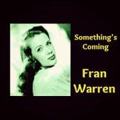 Something's Coming by Fran Warren