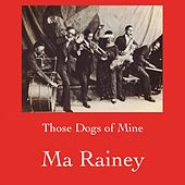 Those Dogs of Mine de Ma Rainey