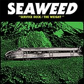 Service Deck / The Weight by Seaweed