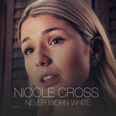 Never Worn White de Nicole Cross