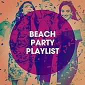 Beach Party Playlist by Sassydee, CDM Project, Jahtones, Fresh Beat MCs, Missy Five, Groovy-G, Regina Avenue, Bling Bling Bros, DanceArt, East End Brothers, Sister Nation, Platinum Deluxe, Grupo Super Bailongo, Uptown Beat