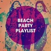 Beach Party Playlist de Sassydee, CDM Project, Jahtones, Fresh Beat MCs, Missy Five, Groovy-G, Regina Avenue, Bling Bling Bros, DanceArt, East End Brothers, Sister Nation, Platinum Deluxe, Grupo Super Bailongo, Uptown Beat