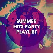 Summer Hits Party Playlist by #1 Hits Now, #1 Pop Hits!, Fitness Workout Hits