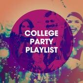 College Party Playlist de Regina Avenue, Tough Rhymes, Platinum Deluxe, Countdown Singers, CDM Project, Champs United, Vibe2Vibe, Missy Five, RnB Flavors, Six Pack 5, Fresh Beat MCs, Laser Rockaz, Sassydee, DanceArt, Sonic Riviera, Grupo Super Bailongo