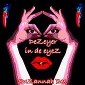 DeZeyer in de Eyez de Suzannah Bee