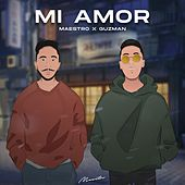 Mi Amor (feat. Guzman) by Maestro