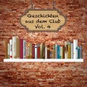Geschichten aus dem Club, Vol. 4 by Various Artists