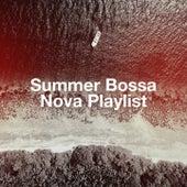 Summer Bossa Nova Playlist de Bossa Nova, Bossanova, Best of Bossanova
