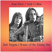 East Virginia / House of the Rising Sun (All Tracks Remastered) by Joan Baez