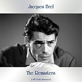 The Remasters (All Tracks Remastered) de Jacques Brel