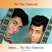 Always..... The Blue Diamonds (Remastered 2020) de Blue Diamonds