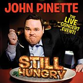 Still Hungry by John Pinette