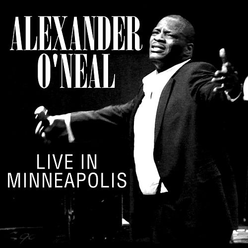 Live In Minneapolis by Alexander O'Neal