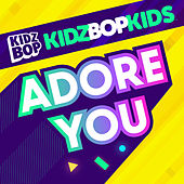 Adore You by KIDZ BOP Kids