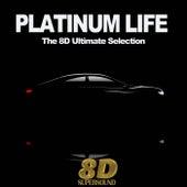 Platinum Life (The 8D Ultimate Selection) de Various Artists