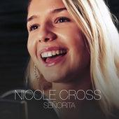 Señorita by Nicole Cross