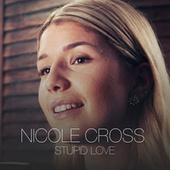 Stupid Love de Nicole Cross