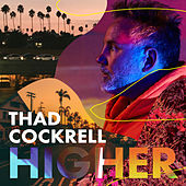 Higher by Thad Cockrell