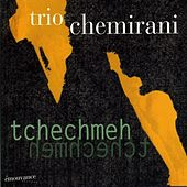 Tchechmeh by Trio Chemirani
