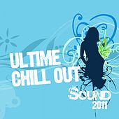 Ultime Chill Out Sound 2011 by Various Artists