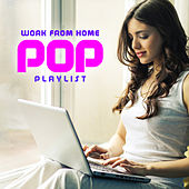Work from Home Pop Playlist by Office Euphony