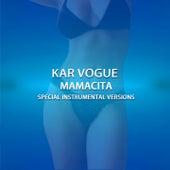 Mamacita (Special Instrumental Versions) von Kar Vogue