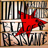 Beat of Resistance von Italian Freedom Fighters