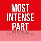 Most Intense Part de Various Artists