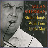 Shake Hands with Your Uncle Max by Allan Sherman