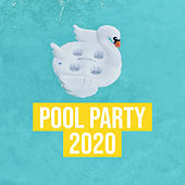 Pool Party 2020 by Various Artists