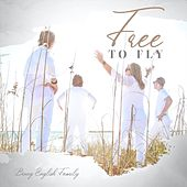 Free to Fly by Biney English Family