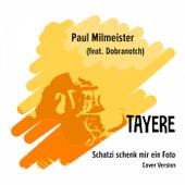 Tayere (Schatzi schenk mir ein Foto - Cover) by Paul Milmeister
