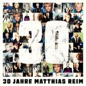 30 Jahre von Matthias Reim