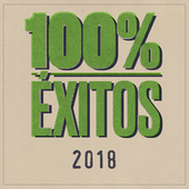 100% Éxitos - 2018 by Various Artists