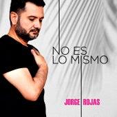 No Es Lo Mismo de Jorge Rojas