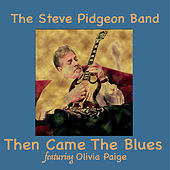 Then Came the Blues by Steve Pidgeon Band