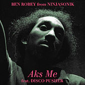 Aks Me by Ben Robey from Ninjasonik