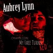 Chameleon: My Face Turns Red von Aubrey Lynn