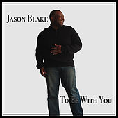 To Be With You by Jason Blake