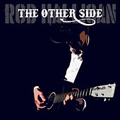 The Other Side by Rob Halligan