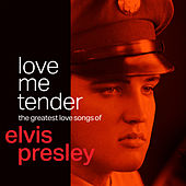 Love Me Tender: The Greatest Love Songs of Elvis Presley de Elvis Presley