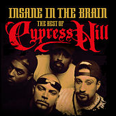 Insane In the Brain: The Best of Cypress Hill de Cypress Hill