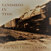 Vanished in Time by Jackie DeShannon