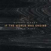 If The World Was Ending (Cover) by Elijah Woods x Jamie Fine
