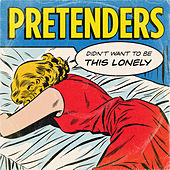 Didn't Want to Be This Lonely von Pretenders