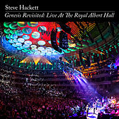 Genesis Revisited: Live at The Royal Albert Hall - Remaster 2020 by Steve Hackett