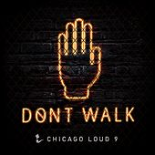 Don't Walk (feat. Blaise B.) by Chicago Loud 9