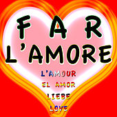Far L'amore von Various Artists
