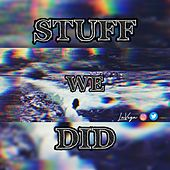 Stuff We Did by La'Vega